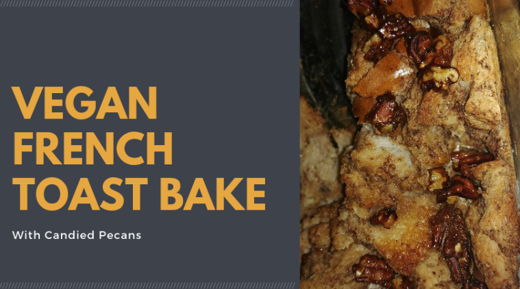 Vegan French Toast Bake