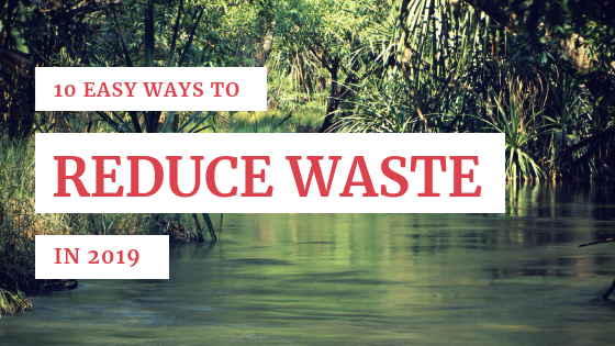 10 Easy Ways to Reduce Waste